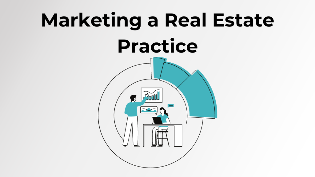 Marketing a Real Estate Practice