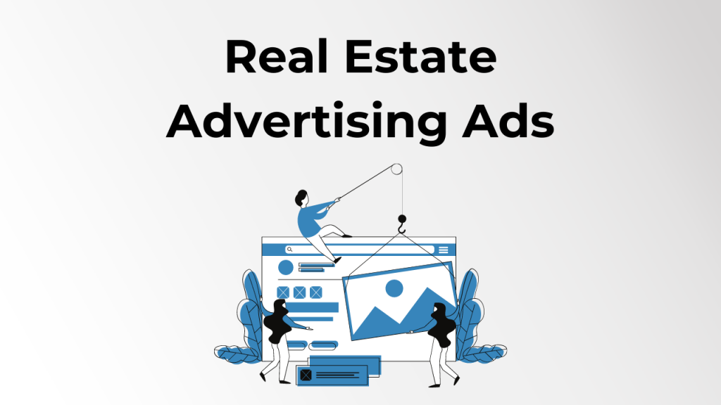 Real Estate Advertising Ads