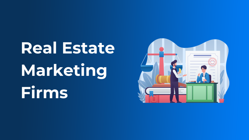 Real Estate Marketing Firms